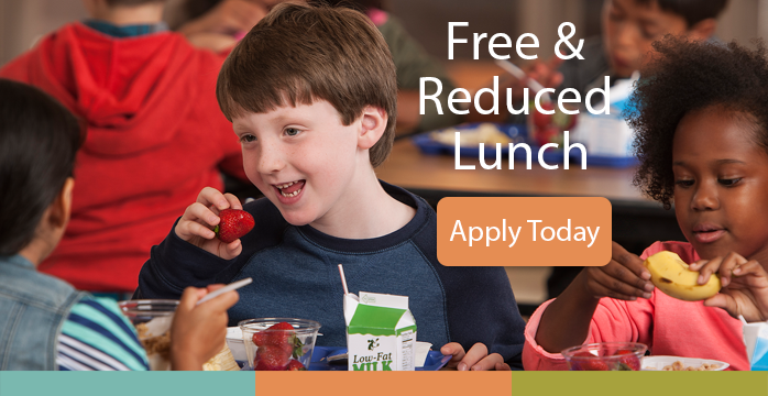 Free & Reduced Lunch - Apply Today!
