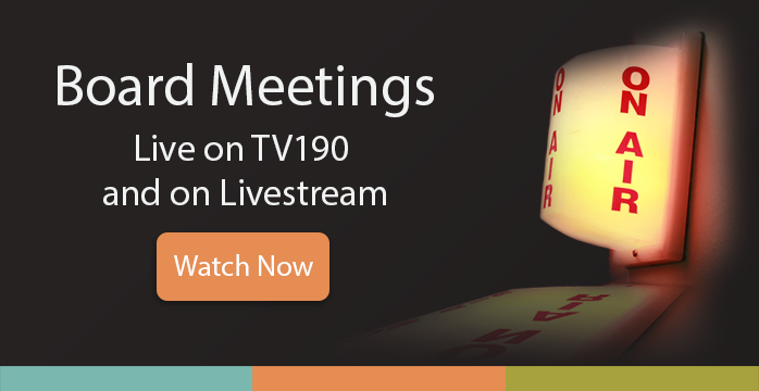 Board Meetings Live on TV190 and on Livestream - Watch Now