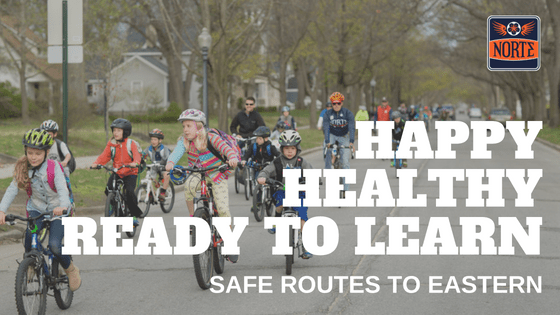Happy Healthy Ready to Learn - Safe Routes to Eastern