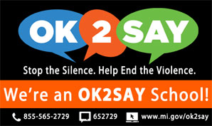 OK 2 SAY. Stop the Silence. Help End the Violence. We're an OK 2 Say School. 855-565-2729